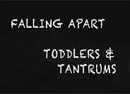 Day Two Falling Apart: Toddlers & Tantrums